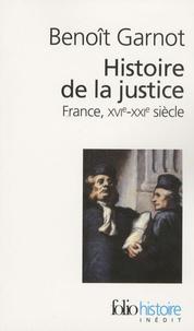 Benoît Garnot - Histoire de la justice - France, XVIe-XXIe siècle.