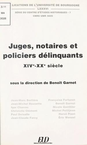 Juges, notaires et policiers délinquants, XIVe-XXe siècle