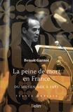 Benoît Garnot - La peine de mort en France - Du Moyen Age à 1981.