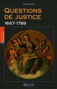 Benoît Garnot - Questions de justice - 1667-1789.