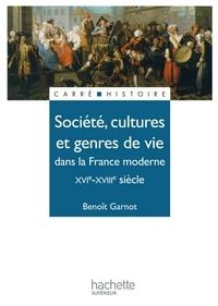 Benoît Garnot - Société, cultures et genres de vie dans la France moderne - Edition 1991 - XVIe - XVIIIe siècle.