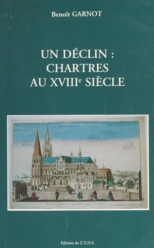 UN DECLIN. Chartes au XVIIIème siècle