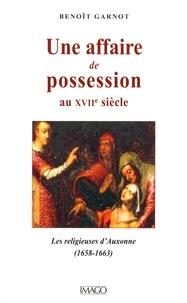 Une affaire de possession au XVIIe siècle - Les religieuses d'Auxonne (1658-1663).pdf