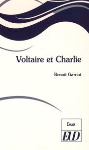 Voltaire et Charlie - Benoît Garnot |