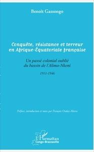 Conquête, résistance et terreur en Afrique-Equatoriale française - Un passé colonial oublié du bassin de lAlima-Nkeni.pdf