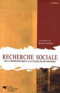Benoît Gauthier - Recherche sociale - De la problématique à la collecte des données.
