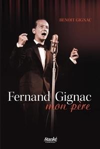 Benoît Gignac - Fernand Gignac, mon père.