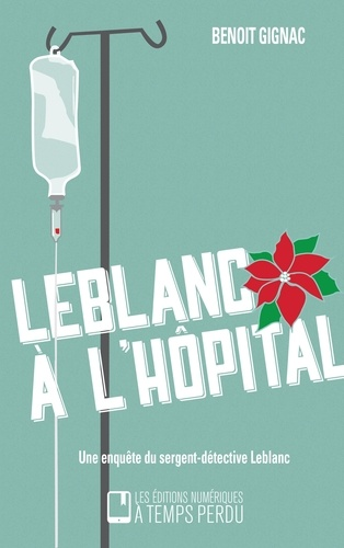 Benoît Gignac - Leblanc à l'hôpital.