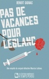 Benoît Gignac - Pas de vacances pour Leblanc.