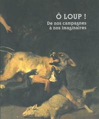 Benoît Goffin - O Loup ! - De nos campagnes à nos imaginaires. Exposition au Musée royal de Mariemont (Morlanwelz) du 7 avril au 2 septembre 2012.