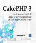 Benoît Goyheneche et Benjamin Lampérier - CakePHP 3 - Le framework PHP pour le développement de vos applications web.