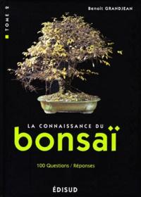 La connaissance du bonsaï. Tome 2, Techniques et méthodes de formation - Benoît Grandjean pdf epub