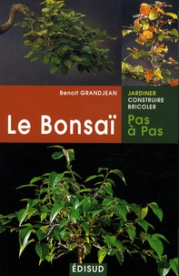 Histoiresdenlire.be Le Bonsaï pas a pas - Principes fondamentaux pour pratiquer et réussir ses premiers bonsaï Image