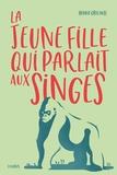 Benoit Grelaud - La jeune fille qui parlait aux singes.