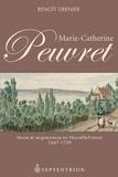 Benoît Grenier - Marie-Catherine Peuvret - Veuve et seigneuresse en Nouvelle-France, 1667-1739.