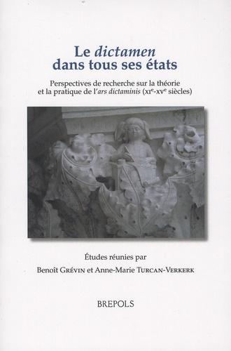 Benoît Grévin et Anne-Marie Turcan-Verkerk - Le dictamen dans tous ses états - Perspectives de recherche sur la théorie et la pratique de l'ars dictaminis (XIe-XVe siècles).