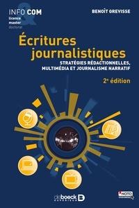 Benoît Grevisse - Ecritures journalistiques - Stratégies rédactionnelles, multimédia et  journalisme narratif.