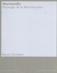 Benoit Grimbert - Normandie - Paysages de la Reconstruction.