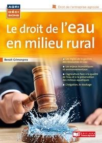 Benoît Grimonprez - Le droit de l'eau en milieu rural.