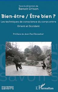 Benoît Grison - Bien-être / Etre bien ? - Les techniques de conscience du corps entre Orient et Occident.