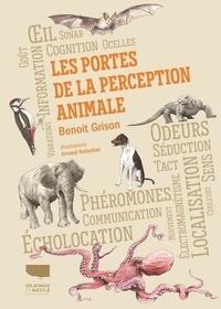 Benoît Grison et Arnaud Rafaelian - Les portes de la perception animale.