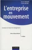 Benoît Grouard et Francis Meston - L'entreprise en mouvement - Conduire et réussir le changement.