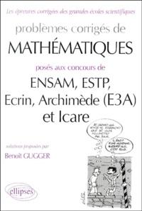 Problèmes corrigés de mathématiques posés aux concours de ENSAM, ESTP, Ecrin, Archimède (E3A), et Icare.pdf