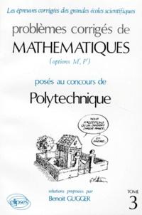 Birrascarampola.it PROBLEMES CORRIGES DE MATHEMATIQUES. Tome 3, Posés au concours de Polytechnique (Options M', P') Image