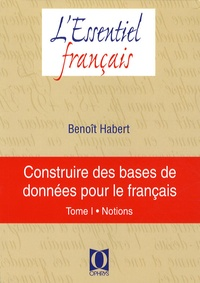 Construire des bases de données pour le français - Tome 1, Notions.pdf