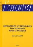 Benoît Habert - Instruments et ressources électroniques pour le français.