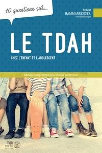Benoît Hammarrenger - 10 questions sur le TDAH chez l'enfant et l'adolescent.