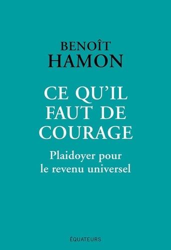 Ce qu'il faut de courage. Plaidoyer pour le revenu universel