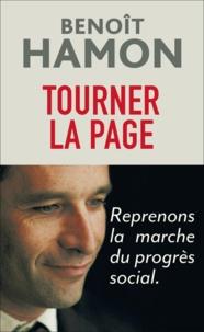 Benoît Hamon - Tourner la page - Reprenons la marche du progrès social.