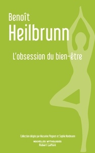 Benoît Heilbrunn - L'obsession du bien-être.