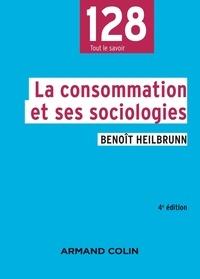 Benoît Heilbrunn - La consommation et ses sociologies.