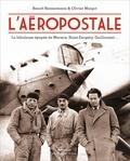 Benoît Heimermann et Olivier Margot - L'aéropostale.