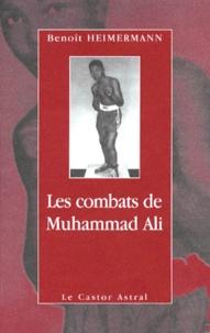 Benoît Heimermann - Les combats de Muhammad Ali.