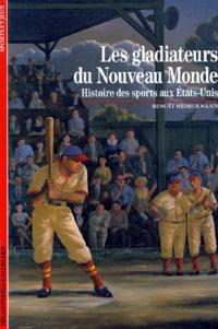 Histoiresdenlire.be LES GLADIATEURS DU NOUVEAU MONDE. Histoire des sports aux Etats-Unis Image