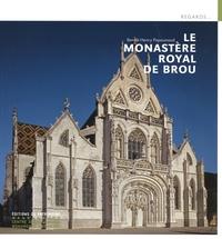 Benoît-Henry Papounaud - Le monastère royal de Brou.