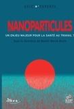Benoît Hervé-Bazin - Les nanoparticules - Un enjeu majeur pour la santé au travail ?.