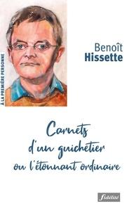 Benoît Hissette - Carnets d'un guichetier ou l'étonnant ordinaire.