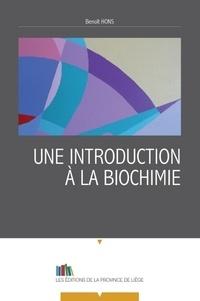 Benoît Hons - Une introduction à la biochimie.