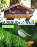 Benoît Huc - Accueillir les oiseaux au jardin.