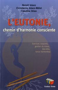 Benoit Istace et Christianne Istace-Mélot - L'eutonie, chemin d'harmonie consciente - Exercices corporels, gestion du stress, bien-être, tonus harmonieux.