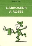 Benoît Jacques - L'arroseur à rosée.