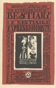 Benoît Jacques - Le bestiaire expressionniste - Edition bilingue français-anglais.