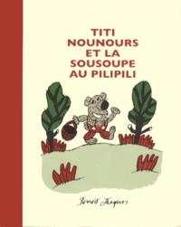 Benoît Jacques - Titi Nounours et la sousoupe au pilipili.