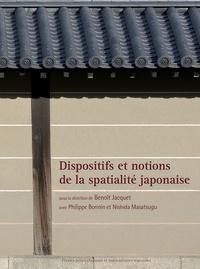 Benoît Jacquet et Philippe Bonnin - Dispositifs et notions de la spatialité japonaise.