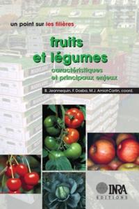 Benoît Jeannequin et Françoise Dosba - Fruits et légumes - Caractéristiques et principaux enjeux.