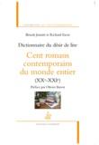 Benoit Jeantet et Richard Escot - Dictionnaire du désir de lire - Cent romans contemporains du monde entier (XXe-XXIe).
